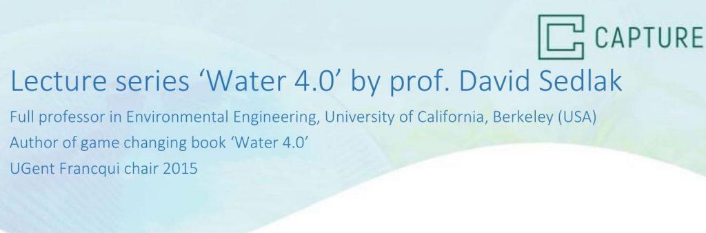 Lecture series 'water 4.0' by prof. David Sedlack (Cal, Berkeley USA)